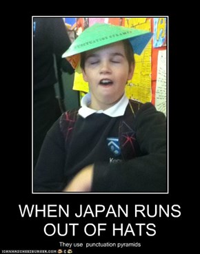 WHEN JAPAN RUNS OUT OF HATS