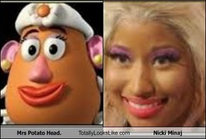 Mrs Potato Head. Totally Looks Like Nicki Minaj