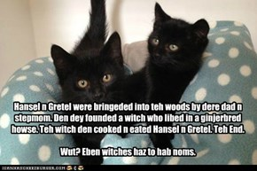 BAsement kittehs fractured fairy tale.
