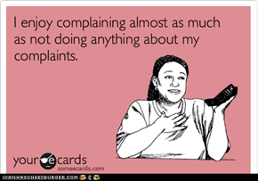 I HATE Complaining SO MUCH