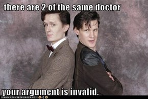 there are 2 of the same doctor  your argument is invalid.