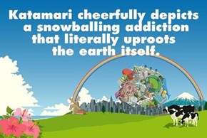 Katamari is About Consumerism