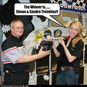 The Winner is....... Simon & Sandra Tremblay!!