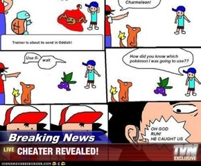 Breaking News - CHEATER REVEALED!