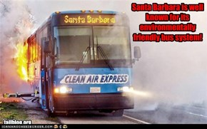 Santa Barbara is well known for its environmentally friendly bus system!