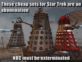 These cheap sets for Star Trek are an abomination  NBC must be exterminated