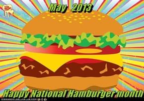 May   2013  Happy National Hamburger month
