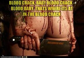 Blood Crack.