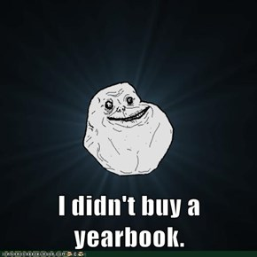 I didn't buy a yearbook.