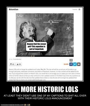 NO MORE HISTORIC LOLS