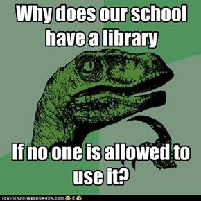 Why does our school have a library