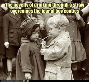 The novelty of drinking through a straw overcomes the fear of boy cooties