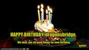 HAPPY BIRTHDAY, dragonsbridge.