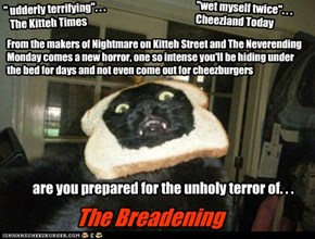 The Breadening