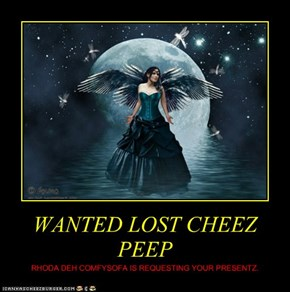 WANTED LOST CHEEZ PEEP