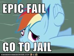 EPIC FAIL  GO TO JAIL
