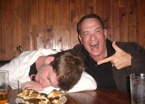 Don't Get Drunk Around Tom Hanks