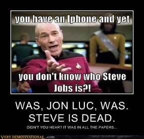 WAS, JON LUC, WAS. STEVE IS DEAD.