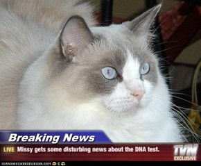 Breaking News - Missy gets some disturbing news about the DNA test.
