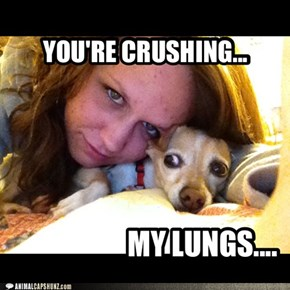 YOU'RE CRUSHING...
