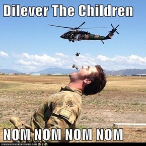 Dilever The Children  NOM NOM NOM NOM