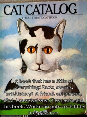 A book that has a little of everything! Facts, stories, art!,history!  A friend, cat person, died. I adopted one of her cats, and this book. Workman pub. co. Edit by Judy Fireman.