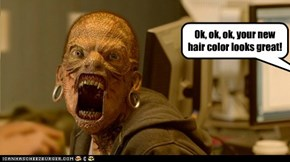 Ok, ok, ok, your new hair color looks great!