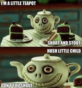 The Evil Little Teapot