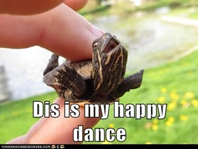 Dis is my happy dance