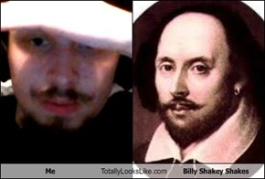 Me Totally Looks Like Billy Shakey Shakes