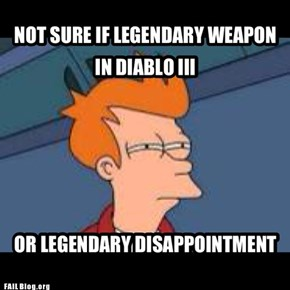 NOT SURE IF LEGENDARY WEAPON IN DIABLO III