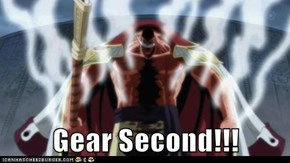 Gear Second!!!
