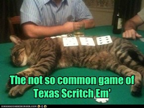 The not so common game of Texas Scritch Em'
