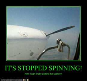 IT'S STOPPED SPINNING!