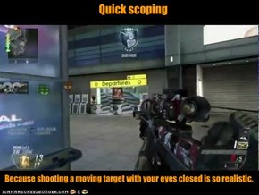 Quick scoping