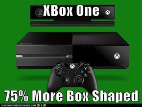 XBox One  75% More Box Shaped