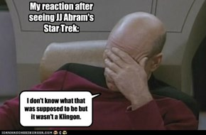 My reaction after seeing JJ Abram's Star Trek: