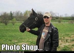 Photo Shop...
