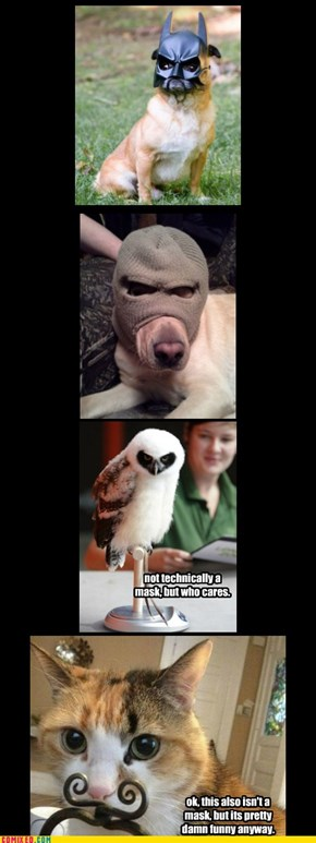 Mask+Animal=LOL!!