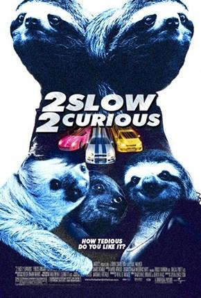 2 Slow 4 U