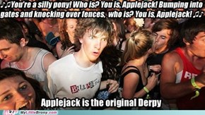 No Wonder Derpy Is Such a Fan Of Applejack