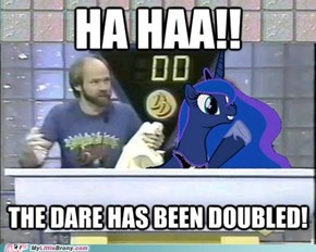Luna Doubles the Dare