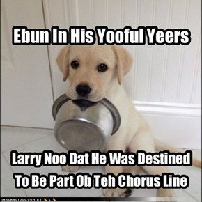 """His Latest Role Iz In """"Hoomin! My Fud Bowl's Empty Again!"""" As Goggie Number Free"""