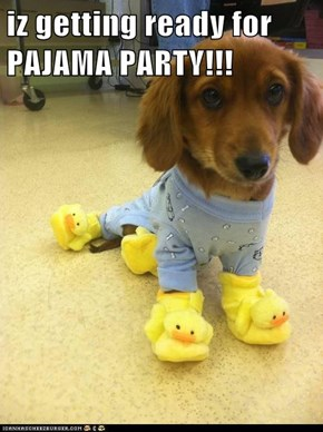 iz getting ready for PAJAMA PARTY!!!