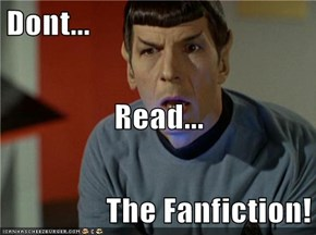 Dont... Read... The Fanfiction!