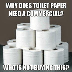 Toilet Paper is a Freaking Necessity