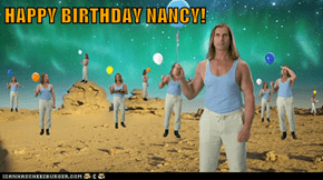 HAPPY BIRTHDAY NANCY!