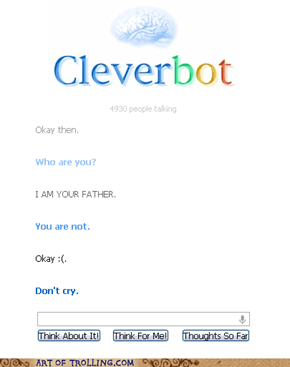 Okay Cleverbot...