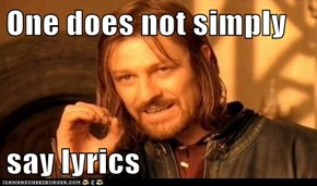 One does not simply  say lyrics