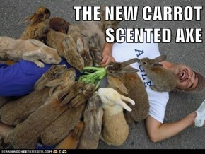 THE NEW CARROT SCENTED AXE